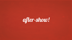 after-show!