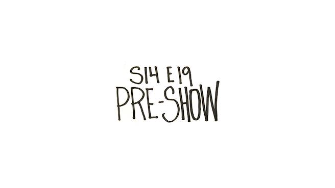 s14e19-pre-show copy